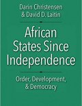 African States Since Independence: Order, Development, and Democracy (Castle Lecture Series)
