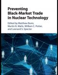 Preventing Black-Market Trade in Nuclear Technology, edited by Matthew Bunn, Martin B. Malin, William C. Potter, Leonard Spector