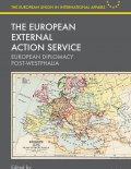Book Cover of The European External Action Service:  European Diplomacy Post-Westphalia