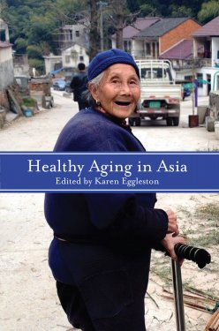 "Cover image of the book ""Healthy Aging in Asia"", showing a smiling elderly Chinese woman with a cane standing in a small village."