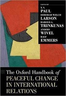 Oxford Handbook of Peaceful Change in International Relations (Oxford University Press, 2021)