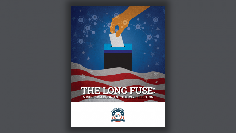 """Cover of the EIP report """"The Long Fuse: Misinformation and the 2020 Election"""""""