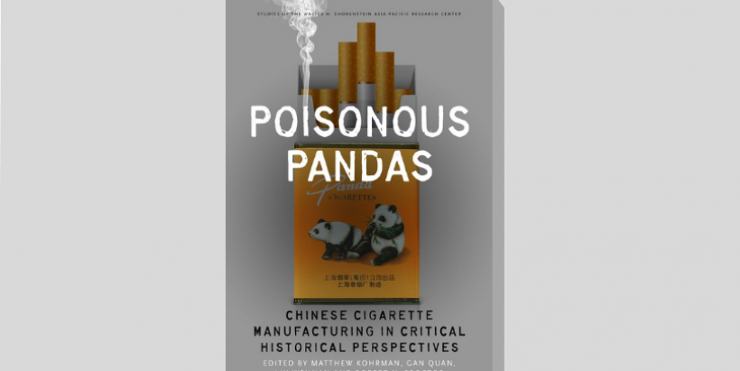 Cover of the book Poisonous Pandas: Chinese Cigarette Manufacturing in Critical Historical Perspectives.