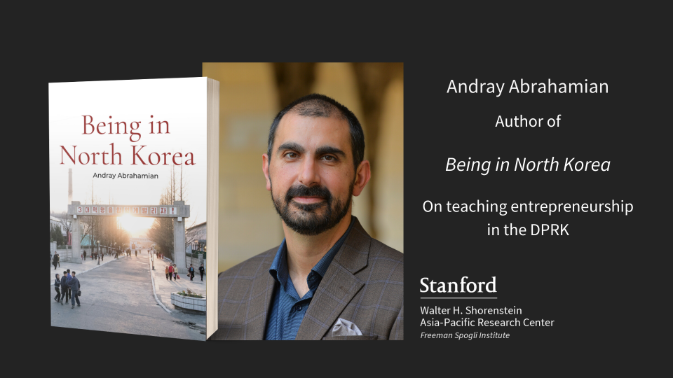 """Cover of the book Being in North Korea, portrait of Andray Abrahamian, with text """"Andray Abrahamian, Author of Being in North Korea: On Teaching Entrepreneurship in the DPRK"""""""