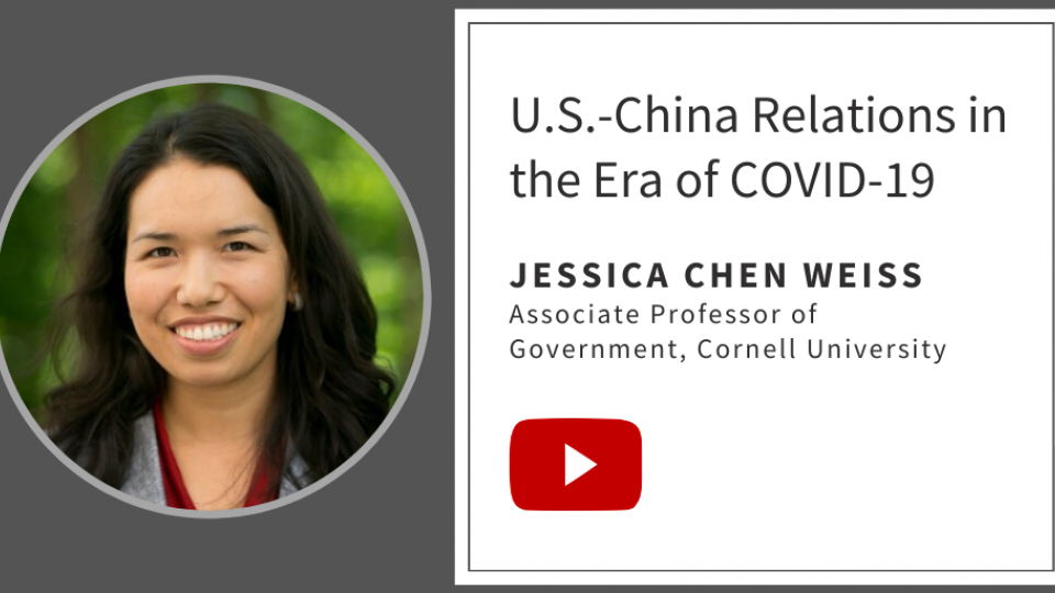"Portrait of Jessica Chen Weiss and text: ""U.S.-china Relations in the Era of COVID-19"" and YouTube icon"