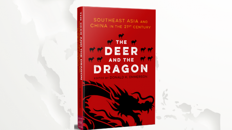 Cover of the book 'The Deer and the Dragon: Southeast Asia and China in the 21st Century'