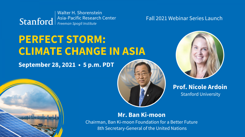 Portraits of Ban Ki-moon and Nicole Ardoin with text about APARC's fall 2021 webinar series on climate change in Asia
