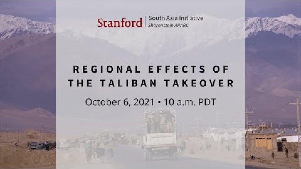 Regional Effects of the Taliban Takeover | Javid Ahmad, C. Christine Fair, Avinash Paliwal