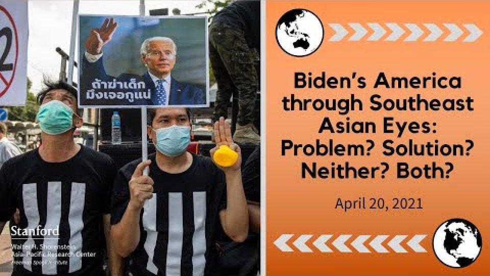 Biden's America through Southeast Asian Eyes: Problem? Solution? Neither? Both?