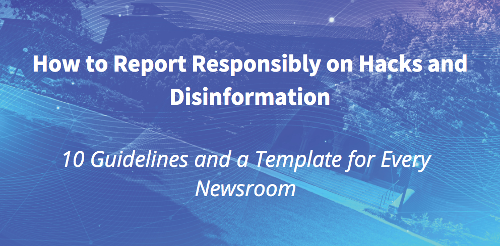 How to report responsibly on hacks and disinformation
