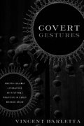Book cover: Covert Gestures: Crypto-Islamic Literature as Cultural Practice in Early Modern Spain