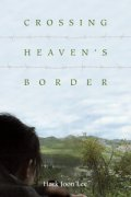 """Cover of the book """"Crossing Heaven's Border,"""" showing a defector looking at North Korea across the border with China."""