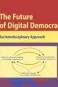 The Future of Digital Democracy