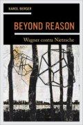 Image of Beyond ReasonL Wagner Contra Nietzsche