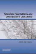 federalism, fiscal authority, centralization in latin america