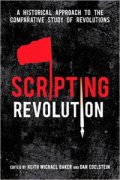 """Book cover for Dan Edelstein's book """"Scripting Revolution: A Historical Approach to the Comparative Study of Revolutions"""""""