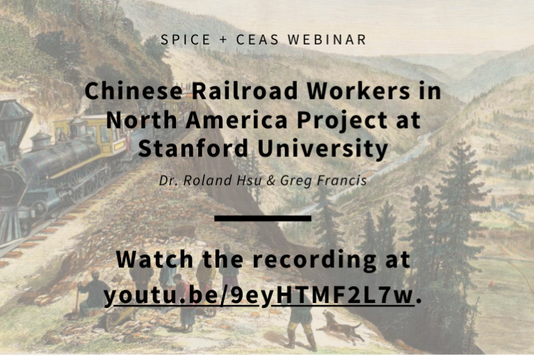 "Post-event promotional image for the video recording of the July 20, 2020 SPICE webinar ""Chinese Railroad Workers in North America Project at Stanford University"""