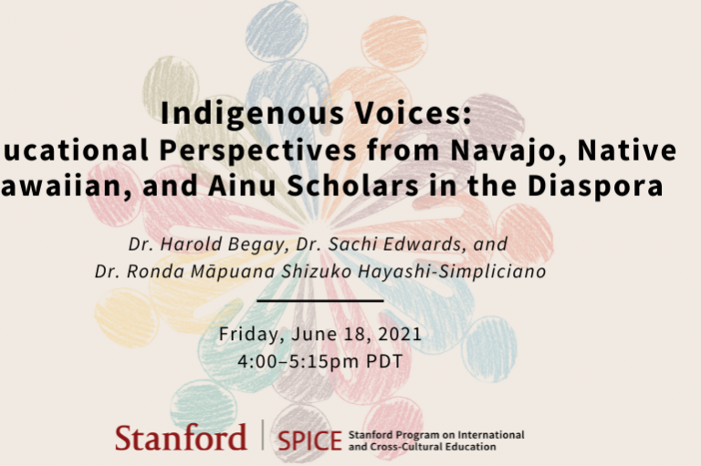 """Flyer for the SPICE webinar """"Indigenous Voices: Educational Perspectives from Navajo, Native Hawaiian, and Ainu Scholars in the Diaspora"""""""