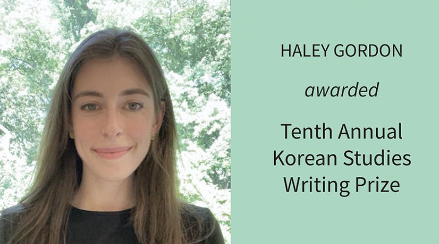 Haley Gordon awarded the tenth annual Korean Studies Writing Prize
