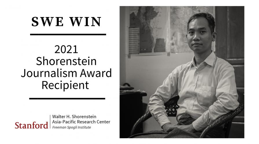 """Portrait of Swe Win with text """"2021 Shorenstein Journalism Award Recipient"""""""