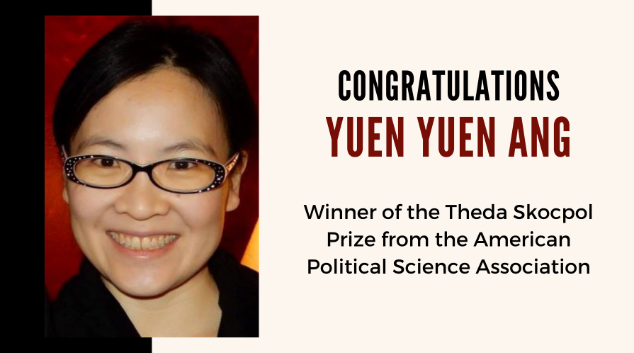 (Left) Yuen Yuen Ang; (Right) Congratulations Yuen Yuen Ang, Winner of the Theda Skocpol Prize from the American Political Science Association