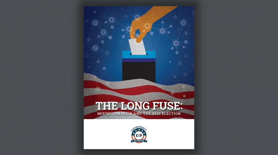 "Cover of the EIP report ""The Long Fuse: Misinformation and the 2020 Election"""