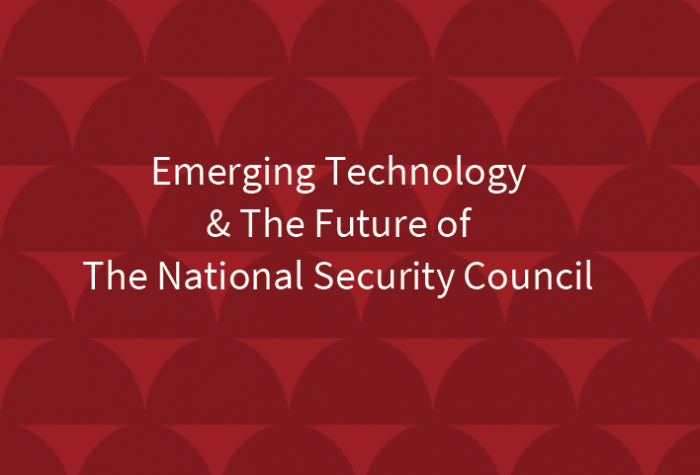 Emerging Technology & The Future of The National Security Council
