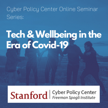 Tech and Wellbeing in the Era of Covid-19