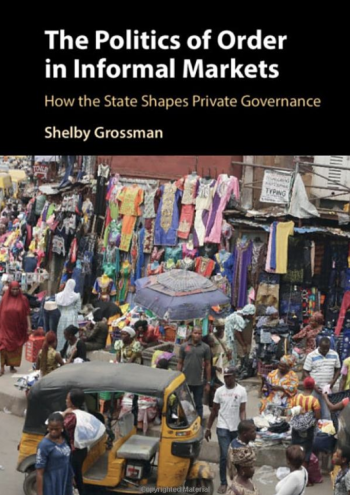 The Politics of Order in Informal Markets: How the State Shapes Private Governance